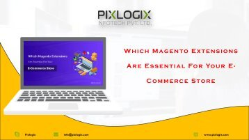 Which Magento Extensions Are Essential For Your E-Commerce Store