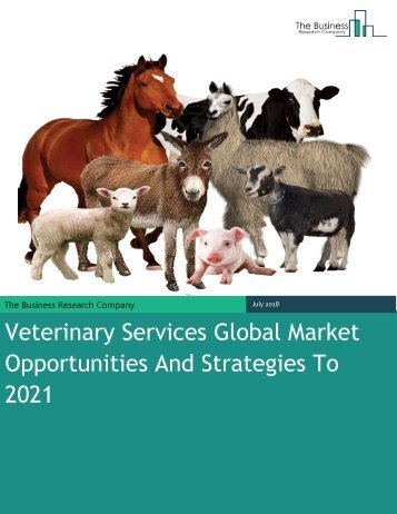 Veterinary Services Global Market Opportunities And Strategies To 2021