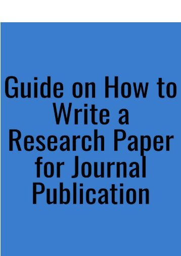 Guide on How to Write a Research Paper for Journal Publication