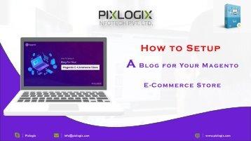 How to Setup a Blog for Your Magento E-Commerce Store | Magento Blog Extension