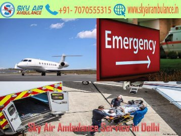 Get Sky Air Ambulance with Life-Saving Instruments in Delhi