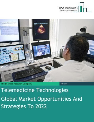 Telemedicine Technologies Global Market Opportunities and Strategies 2022 Sample