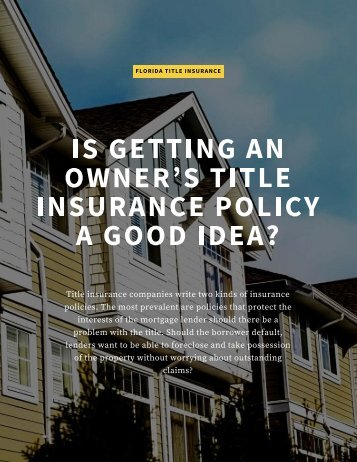 IS GETTING AN OWNER'S TITLE INSURANCE POLICY A GOOD IDEA_