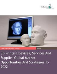 3D Printing Devices, Services And Supplies Global Market Opportunities And Strategies To 2022