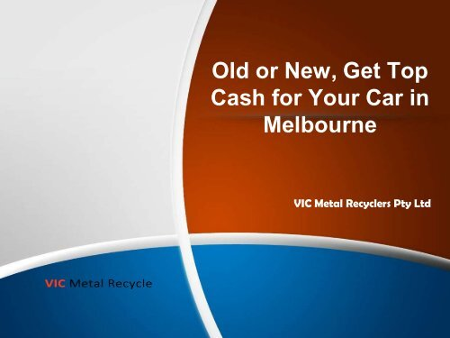 Old or New, Get Top Cash for Your Car in Melbourne