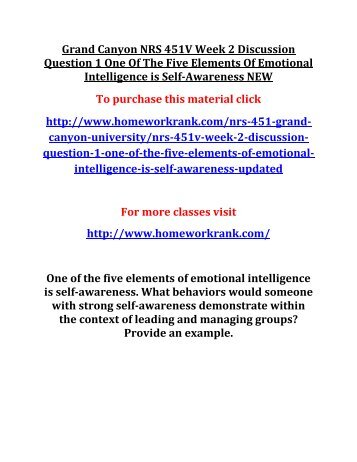 Grand Canyon NRS 451V Week 2 Discussion Question 1 One Of The Five Elements Of Emotional Intelligence is Self