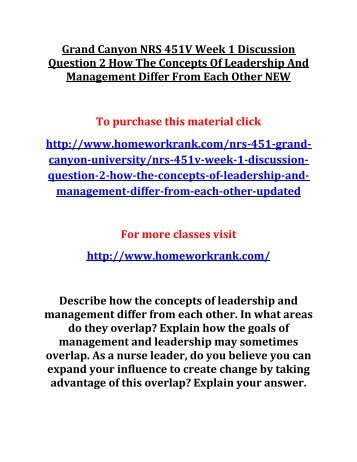 Grand Canyon NRS 451V Week 1 Discussion Question 2 How The Concepts Of Leadership And Management Differ From Each Other NEW