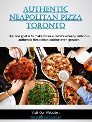 Authentic Neapolitan Pizza Toronto|pizzaepazzi.ca | Call 4166519999