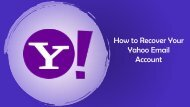 How to Recover Your Yahoo Email Account