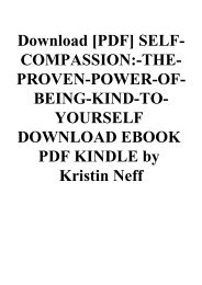 Download [PDF] SELF-COMPASSION-THE-PROVEN-POWER-OF-BEING-KIND-TO-YOURSELF DOWNLOAD EBOOK PDF KINDLE by Kristin Neff