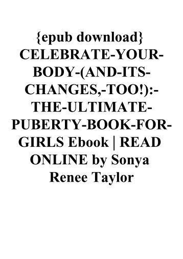 Read Celebrate Your Body And Its Changes Too The Ultimate