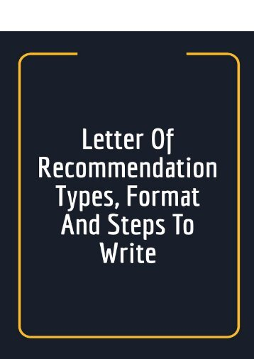Letter of Recommendation Types, Format and Steps to Write