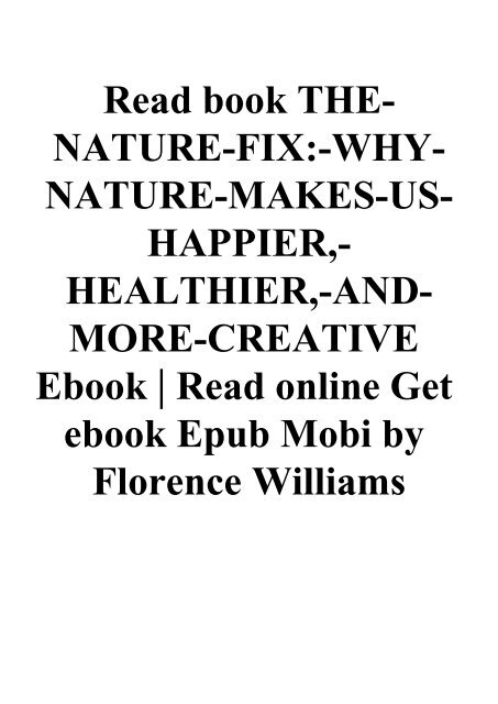 Read Book The Nature Fix Why Nature Makes Us Happier