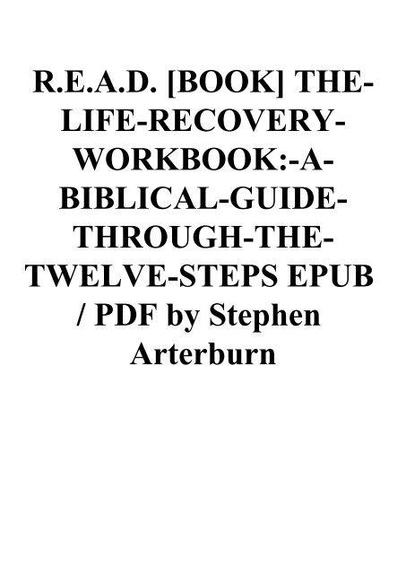 R E A D Book The Life Recovery Workbook A Biblical Guide Through The Twelve Steps Epub Pdf By