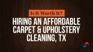Is It Worth It? Hiring An Affordable Carpet & Upholstery Cleaning, TX