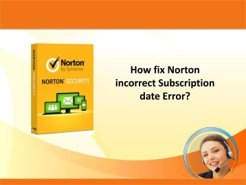 How fix Norton incorrect Subscription date Error?