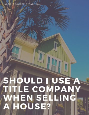 SHOULD I USE A TITLE COMPANY WHEN SELLING A HOUSE_