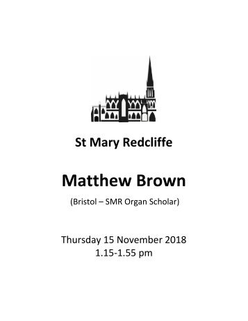 St Mary Redcliffe Church Organ Recital - November 15 2018 Matthew Brown