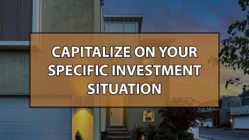 Capitalize On Your Specific Investment Situation