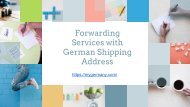 Forwarding Services with German Shipping Address