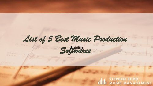 List of 5 Best Music Production Softwares