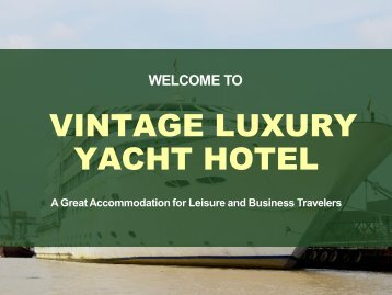 Visit Vintage Luxury Hotel- An Experience to Remember Forever