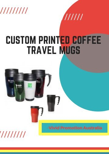 Custom Printed Coffee Travel Mugs | Vivid Promotions Australia