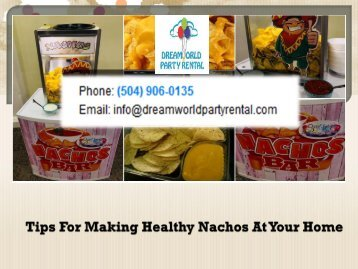 Tips For Making Healthy Nachos At Your Home