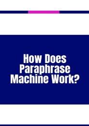 How Does Paraphrase Machine Work?
