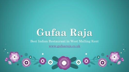 Best Indian Restaurant in West Malling Kent | Gufaa Raja