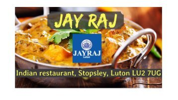 Jay Raj - Best Indian Restaurant & Takeaway in Stopsley lu2