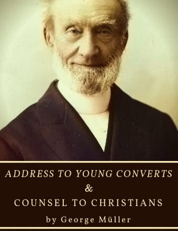 Address to Young Converts & Counsel to Christians by George Muller