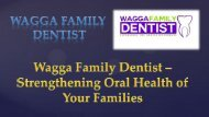 Wagga Family Dentist – Strengthening Oral Health of Your Families