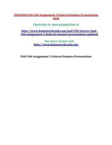 STRAYER PAD 540 Assignment 3 Federal Statutes Presentation NEW
