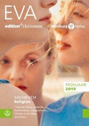 Vorschau Evangelische Verlagsanstalt, edition chrismon, Wartburg Verlag Frühjahr 2019