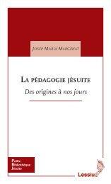 La pédagogie jésuite. Des origines à nos jours