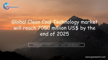 Global Clean Coal Technology market will reach 7050 million US$ by the end of 2025