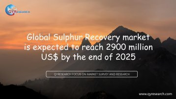Global Sulphur Recovery market is expected to reach 2900 million US$ by the end of 2025