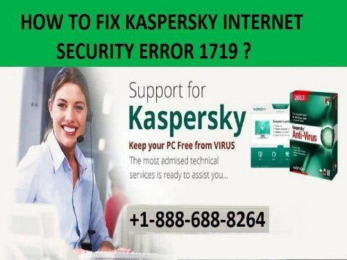 Dial +1-888-688-8264 How to Fix Kaspersky Internet Security Error 1719