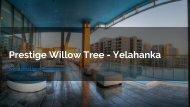 Prestige Willow tree @www.prestigewillowtree.co.in