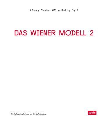 Das Wiener Modell 2 – Wohnbau für die Stadt des 21. Jahrhunderts