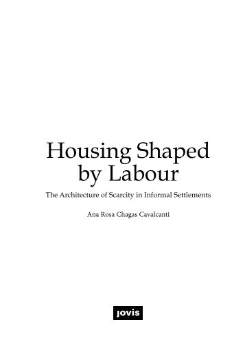 Housing Shaped by Labour – The Architecture of Scarcity in Informal Settlements