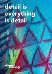 detail is everything is detail - Daniël Koning