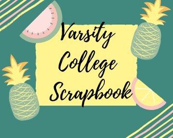Varsity College Scrapbook