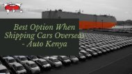 Best Shipping Processes For Shipping Cars to Kenya