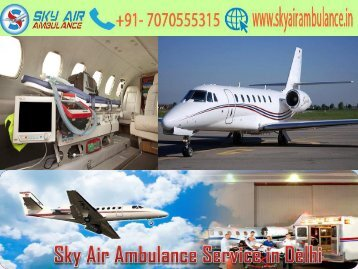 Get Air Ambulance with Modern Medical Aid in Delhi