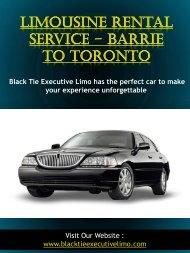 Limousine Rental Service - Barrie to Toronto | Call - 705-721-1444 | blacktieexecutivelimo.com