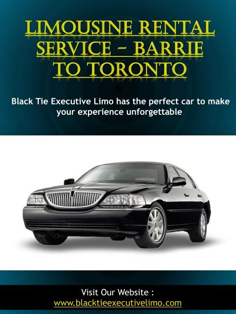 Limousine Rental Service - Barrie to Toronto | Call - 705-721-1444 | blacktieexecutivelimo.com