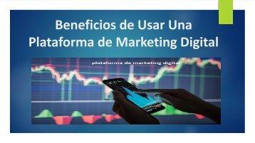 Beneficios de Usar Una Plataforma de Marketing Digital