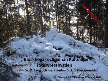 Blockhögar och annan Kultursten i Storvretabygden  Del 2  Sven-Inge Windahl  2018